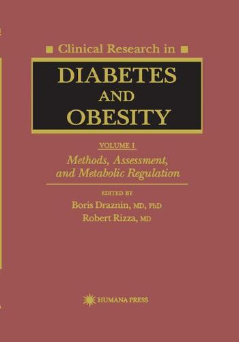 Clinical Research in Diabetes and Obesity, Volume 1: Methods, Assessment, and Metabolic Regulation - Contemporary Biomedicine 14 (Paperback)