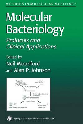 Molecular Bacteriology: Protocols and Clinical Applications - Methods in Molecular Medicine 15 (Paperback)