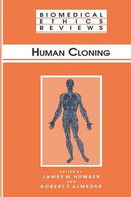 Human Cloning - Biomedical Ethics Reviews (Paperback)