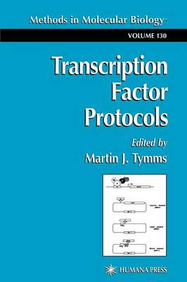 Transcription Factor Protocols - Methods in Molecular Biology 130 (Paperback)