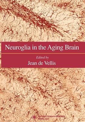 Neuroglia in the Aging Brain - Contemporary Neuroscience (Paperback)