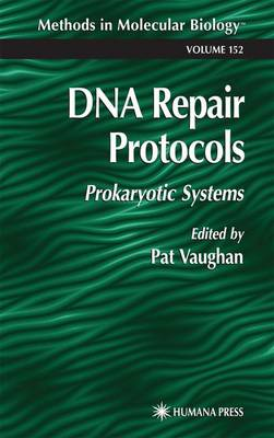 DNA Repair Protocols: Prokaryotic Systems - Methods in Molecular Biology 152 (Paperback)
