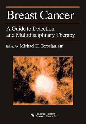 Breast Cancer: A Guide to Detection and Multidisciplinary Therapy - Current Clinical Oncology (Paperback)