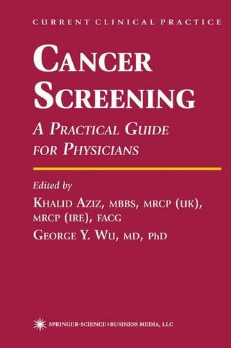 Cancer Screening: A Practical Guide for Physicians - Current Clinical Practice (Paperback)