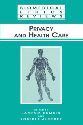 Privacy and Health Care - Biomedical Ethics Reviews (Paperback)