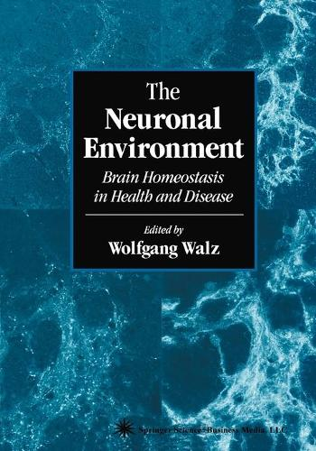 The Neuronal Environment: Brain Homeostasis in Health and Disease - Contemporary Neuroscience (Paperback)