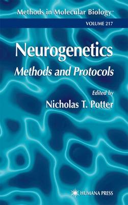Neurogenetics: Methods and Protocols - Methods in Molecular Biology 217 (Paperback)