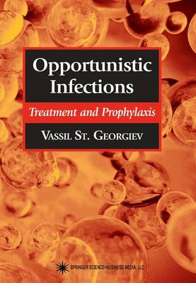 Opportunistic Infections: Treatment and Prophylaxis - Infectious Disease (Paperback)