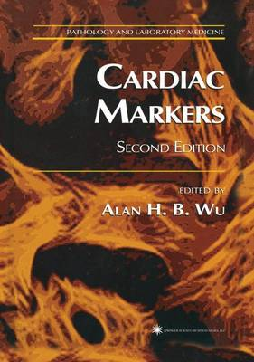 Cardiac Markers - Pathology and Laboratory Medicine (Paperback)