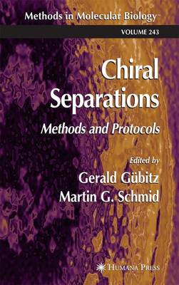 Chiral Separations: Methods and Protocols - Methods in Molecular Biology 243 (Paperback)