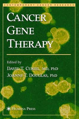 Cancer Gene Therapy - Contemporary Cancer Research (Paperback)