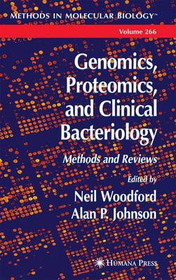 Genomics, Proteomics, and Clinical Bacteriology: Methods and Reviews - Methods in Molecular Biology 266 (Paperback)