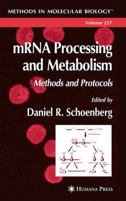 mRNA Processing and Metabolism: Methods and Protocols - Methods in Molecular Biology 257 (Paperback)