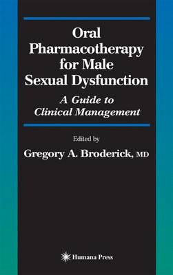 Oral Pharmacotherapy for Male Sexual Dysfunction: A Guide to Clinical Management - Current Clinical Urology (Paperback)