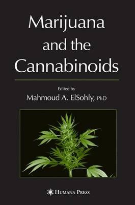 Marijuana and the Cannabinoids - Forensic Science and Medicine (Paperback)