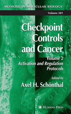 Checkpoint Controls and Cancer: Volume 2: Activation and Regulation Protocols - Methods in Molecular Biology 281 (Paperback)