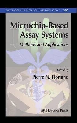 Microchip-Based Assay Systems: Methods and Applications - Methods in Molecular Biology 385 (Paperback)