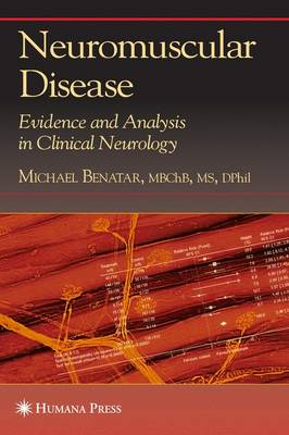 Neuromuscular Disease: Evidence and Analysis in Clinical Neurology (Paperback)