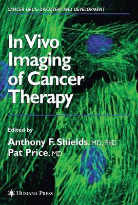 In Vivo Imaging of Cancer Therapy - Cancer Drug Discovery and Development (Paperback)