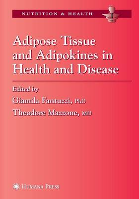 Adipose Tissue and Adipokines in Health and Disease - Nutrition and Health (Paperback)