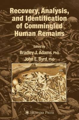 Recovery, Analysis, and Identification of Commingled Human Remains (Paperback)