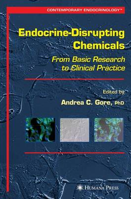 Endocrine-Disrupting Chemicals: From Basic Research to Clinical Practice - Contemporary Endocrinology (Paperback)
