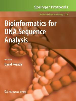 Bioinformatics for DNA Sequence Analysis - Methods in Molecular Biology 537 (Paperback)