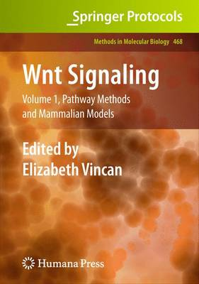 WNT Signaling: Wnt Signaling Pathway Methods and Mammalian Models Volume 1 - Methods in Molecular Biology 468 (Paperback)