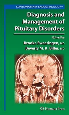 Diagnosis and Management of Pituitary Disorders - Contemporary Endocrinology (Paperback)