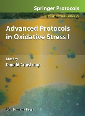 Advanced Protocols in Oxidative Stress I - Methods in Molecular Biology 477 (Paperback)