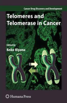 Telomeres and Telomerase in Cancer - Cancer Drug Discovery and Development (Paperback)
