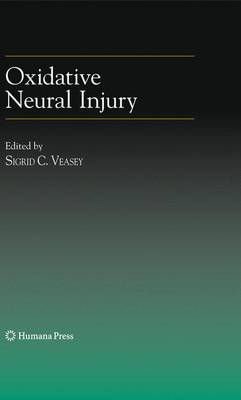 Oxidative Neural Injury - Contemporary Clinical Neuroscience (Paperback)