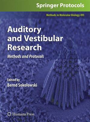 Auditory and Vestibular Research: Methods and Protocols - Methods in Molecular Biology 493 (Paperback)