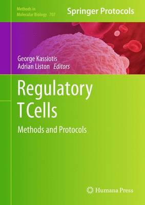 Regulatory T Cells: Methods and Protocols - Methods in Molecular Biology 707 (Hardback)