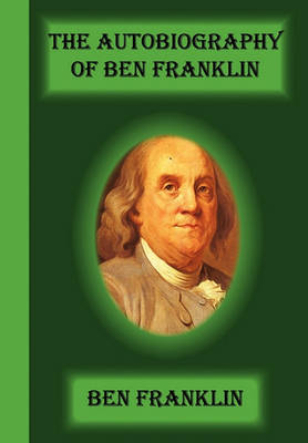 The Autobiography of Ben Franklin (Paperback)