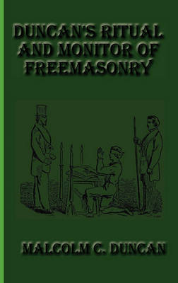 Duncan's Ritual and Monitor of Freemasonry (Hardback)