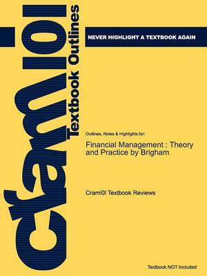 Studyguide for Financial Management: Theory and Practice by Brigham, ISBN 9781439078099 (Paperback)