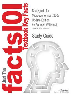 Studyguide for Microeconomics: 2007 Update Edition by Baumol, William J., ISBN 9780324537017 (Paperback)