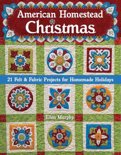 American Homestead Christmas: 21 Felt & Fabric Projects for Homemade Holidays (Paperback)