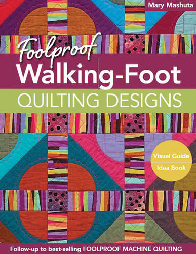 Foolproof Walking-Foot Quilting Designs: Visual Guide * Idea Book (Paperback)