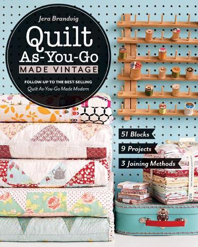 Quilt As-You-Go Made Vintage: 51 Blocks, 9 Projects, 3 Joining Methods (Paperback)