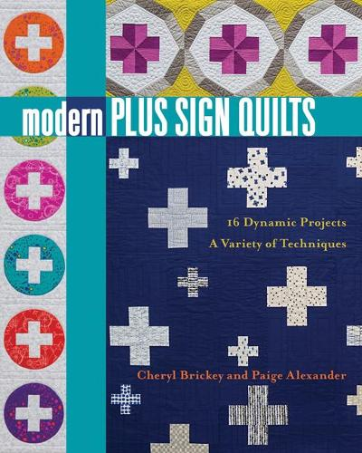 Modern Plus Sign Quilts: 16 Dynamic Projects - a Variety of Techniques (Paperback)