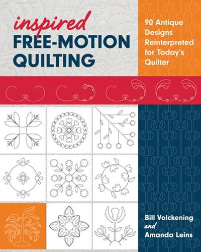 Inspired Free-Motion Quilting: 90 Antique Designs Reinterpreted for Today's Quilter (Paperback)