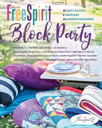 FreeSpirit Block Party: 40 Quilt Blocks, 5 Samplers, 20 Modern Designers (Paperback)