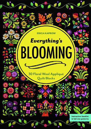Everything's Blooming: 30 Floral Wool Applique Quilt Blocks (Paperback)