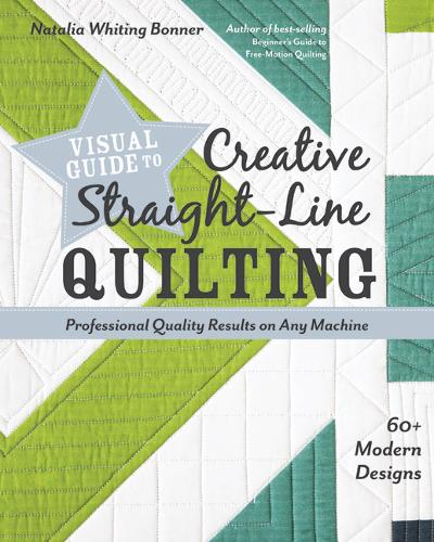 Visual Guide to Creative Straight-Line Quilting: Professional-Quality Results on Any Machine (Paperback)