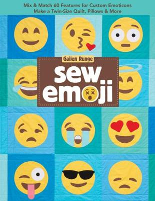 Sew Emoji: Mix & Match 60 Features for Custom Emoticons, Make a Twin-Size Quilt, Pillows & More (Paperback)