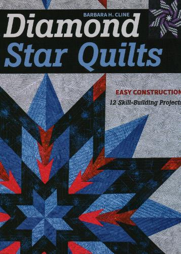 Diamond Star Quilts: Easy Construction; 12 Skill-Building Projects (Paperback)