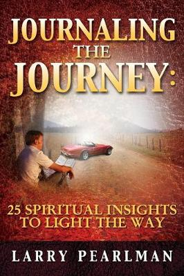 Journaling the Journey: 25 Spiritual Insights to Light the Way (Paperback)