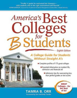 America's Best Colleges for B Students: A College Guide for Students Without Straight A's (Paperback)